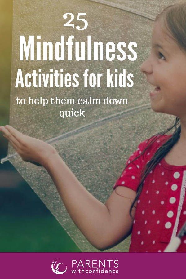 25 Simple Mindfulness Activities Kids Will Actually Want to do